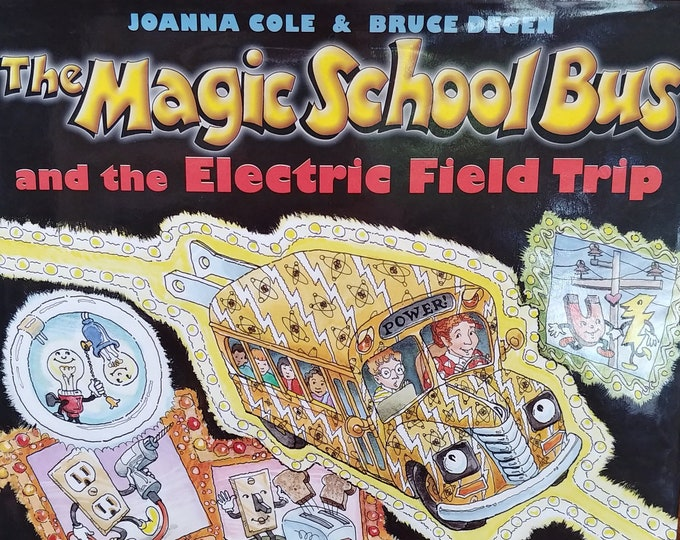 The Magic School Bus and The Electric Field Trip by Joanna Cole, Bruce Degen - First edition children's books, kids book - Science Book