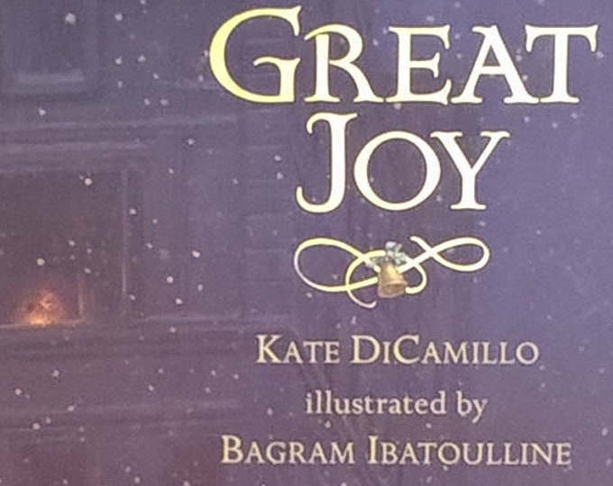 Great Joy by Kate DiCamillo, Bagram Ibatoulline - First Edition - Childrens Books, Kids Books, Christmas Story, Bedtime Story, Homeless