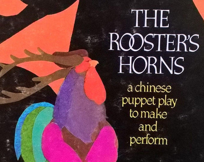 The Rooster's Horns by Ed Young, Hilary Beckett - First Edition Child Book, Kids Book - Puppet Theater, Chinese Puppet Play, Shadow Play