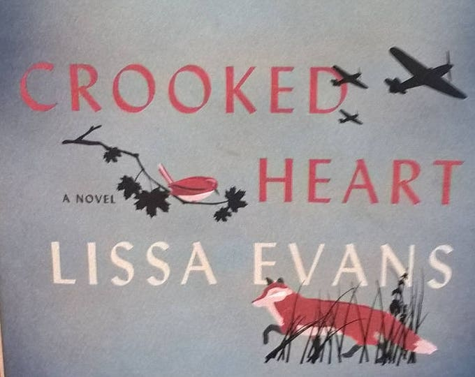 Crooked Heart by Lissa Evans - First U.S. Edition - Children's Books, Kids Books, World War II, London England, The Blitz, 1930s