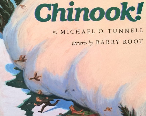 Chinook! by Michael O Tunnell, Barry Root - First Edition Children's Books, Pacific Northwest, Chinook Winds, Ice Fishing, Teachers, 1990s,