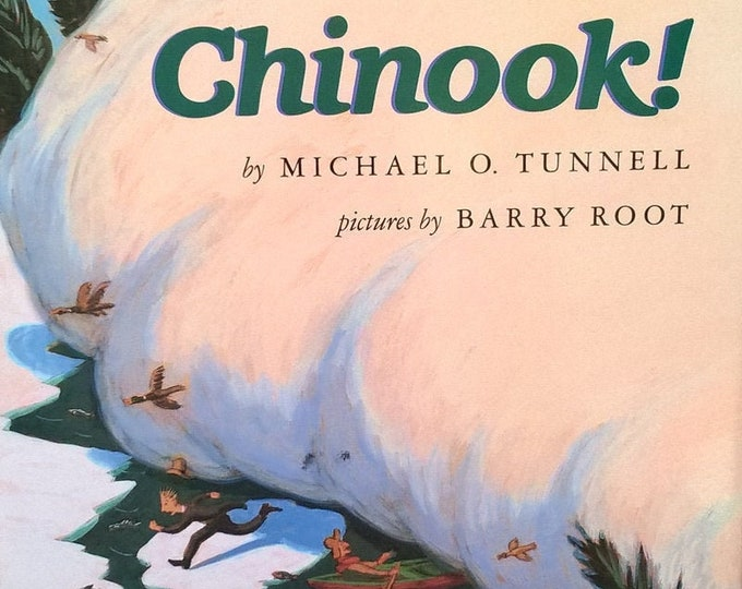 Chinook! by Michael O Tunnell, Barry Root - First Edition Children's Books - Vintage Child Book, Pacific Northwest, Ice Fishing, 1990s