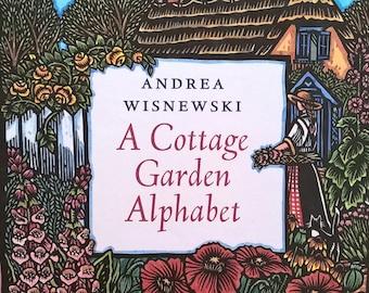 A Cottage Garden Alphabet by Andrea Wisnewski - First Edition - Childrens Books, Kids Books - Paper Cutouts, Gardening, ABC Book, Alphabet