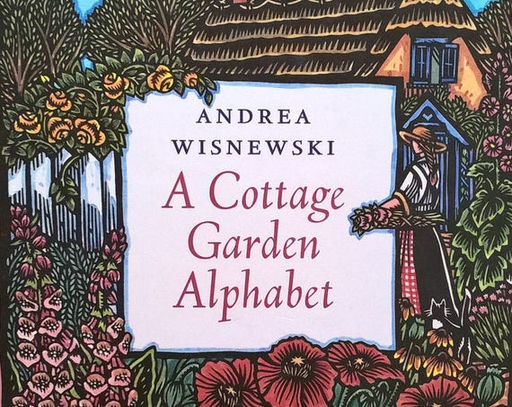 A Cottage Garden Alphabet by Andrea Wisnewski - First Edition - Childrens Books, Kids Books - Paper Cutouts, Gardening, ABC Book, Alphabet
