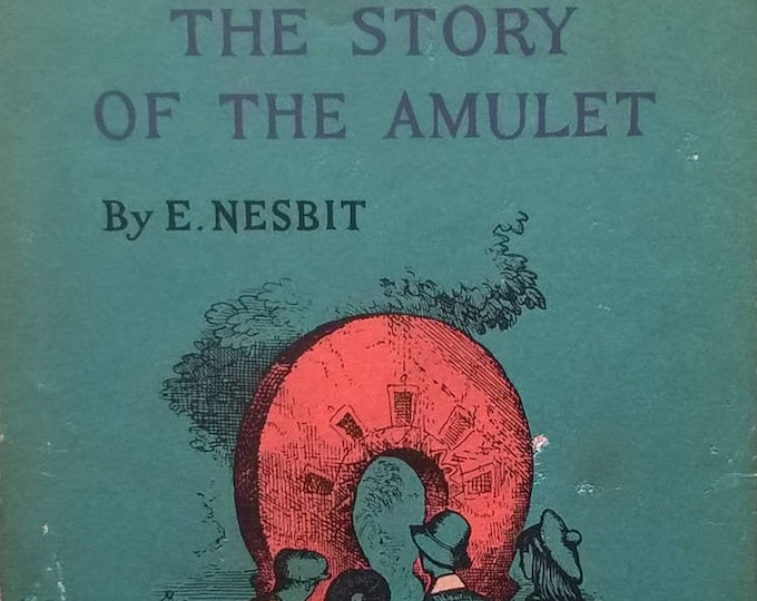 The Story of The Amulet by Edith Nesbit - Psammead Series - Vintage Child Book, Looking Glass Library, Time Travel, Wizards, 1960s