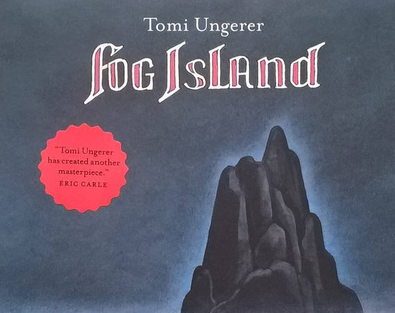 Fog Island - Tomi Ungerer - First Edition Children's Books, Kids Books, Hans Christmas Anderson Award, Fantasy, Farm, Fishing, Boats