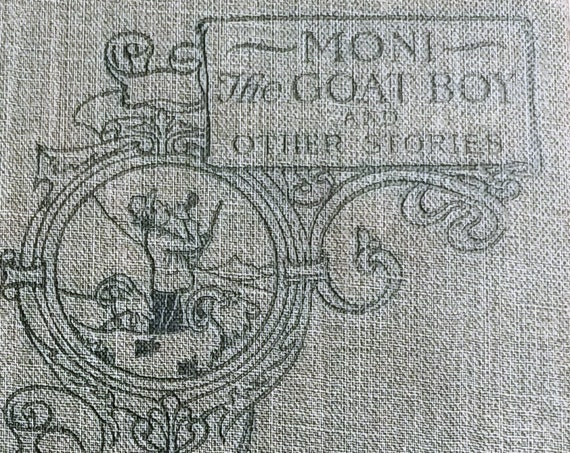 Moni the Goat Boy and Other Stories by Johanna Spyri - 1906 Antique Book - Atheneum Press, Heidi