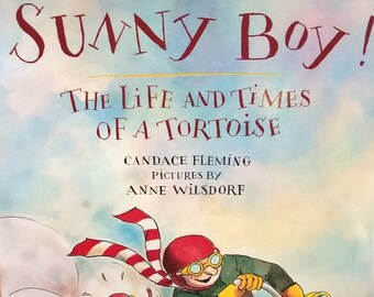 Sunny Boy! Life and Times of a Tortoise - Candace Fleming, Anne Wilsdorf - First Edition, Childrens Book, Niagara Falls, True Story, Teacher