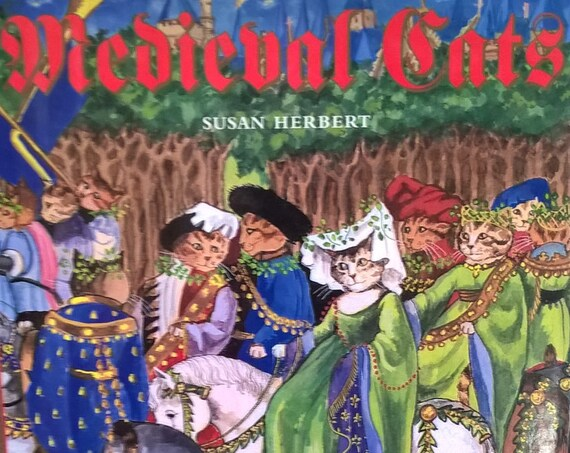Medieval Cats - Susan Herber - First Edition Children's Books, ABC Book, Alphabet Book, Middle Ages, Medieval Art, Tapestry, Cats, 1990s