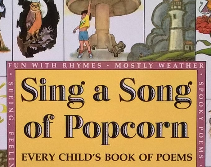 Sing a Song of Popcorn: Every Child's Book of Poems - First Edition Child Books, Kids Book, Child Poetry, Book of Poems, Rhymes