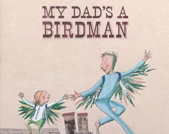 My Dad's A Birdman - David Almond - Polly Dunbar - First Edition - Children's Books, Kids Books