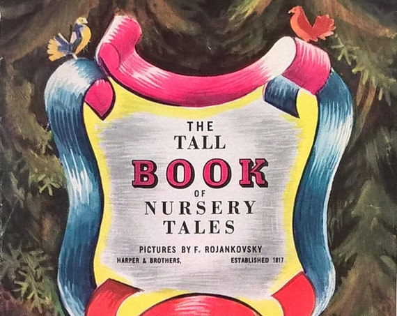 The Tall Book of Nursery Tales - First Edition Children's Books, Kids Books, Fairy Tales, Red Riding Hood, Ugly Duckling, Three Bears