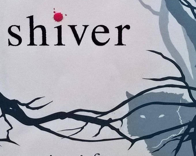 Shiver by Maggie Stiefvater - Wolves of Mercy Falls Trilogy - First Edition Children's Books - Kids Books, Fantasy, Werewolves