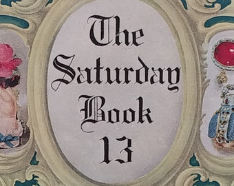 The Saturday Book 13 by John Hadfield - Vintage Book, Annual Yearbook, Great Britain, English Society, 1950s