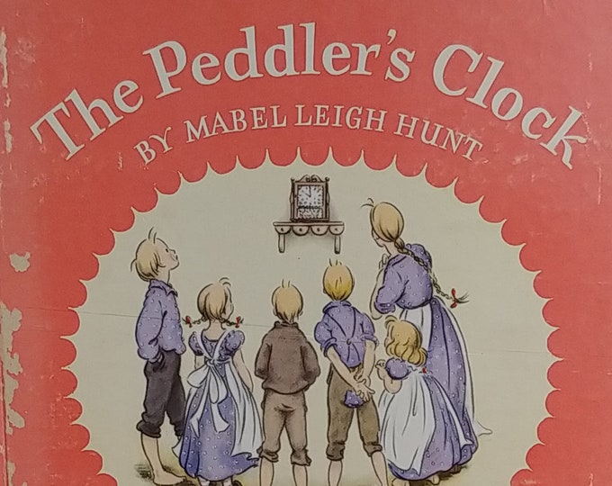 The Peddler's Clock by Mabel Leigh Hunt - 1943 Edition - Vintage Child Book, Artist and Writer's Guild,  Story Parade Picture Book