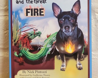 Bentley and The Great Fire by Nick Pintozzi - First Edition - Child Book, Bentley Book Series, Tucson Arizona