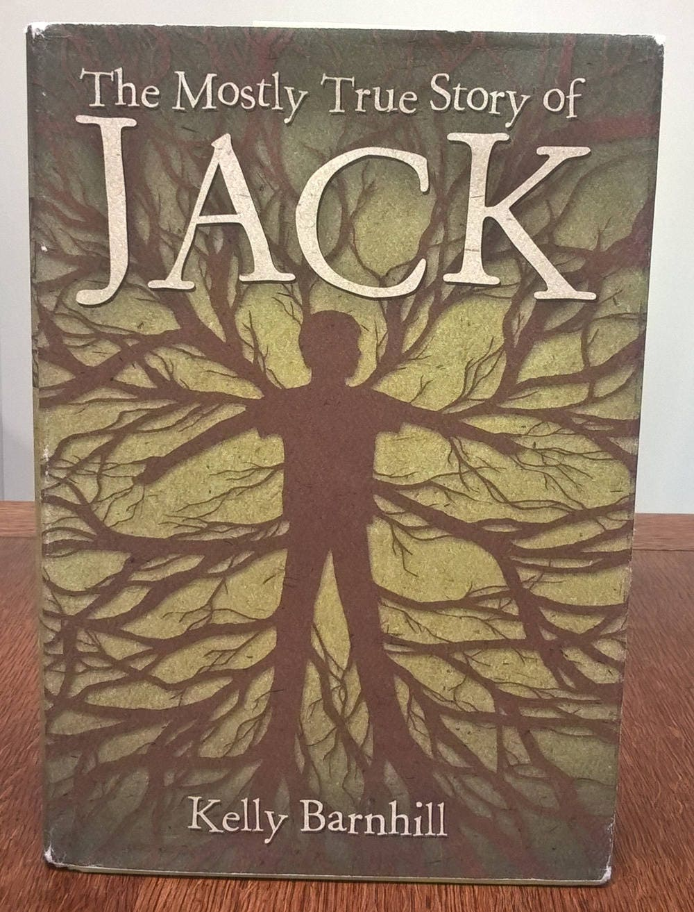 The Mostly True Story of Jack by Kelly Barnhill - First