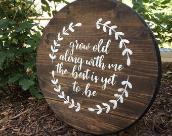 Grow Old With Me, The Best Is Yet To Be, Wood Sign, Home Decor, Distressed, Rustic
