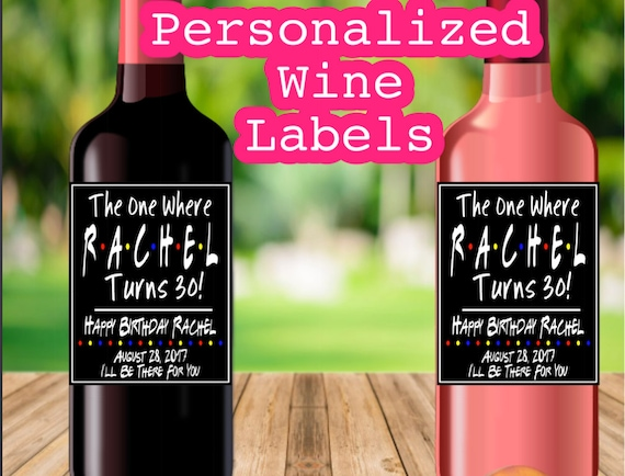 Birthday Wine Labels The One Where She Turns 21 25 30 40 50