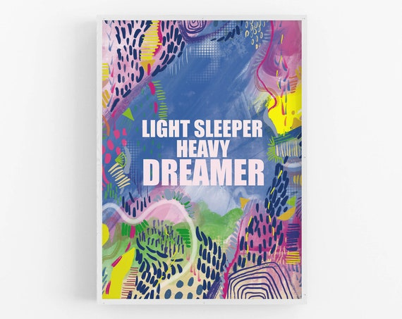 Light sleeper Heavy Dreamer Inspirational office wall Art Print | Typographic Art