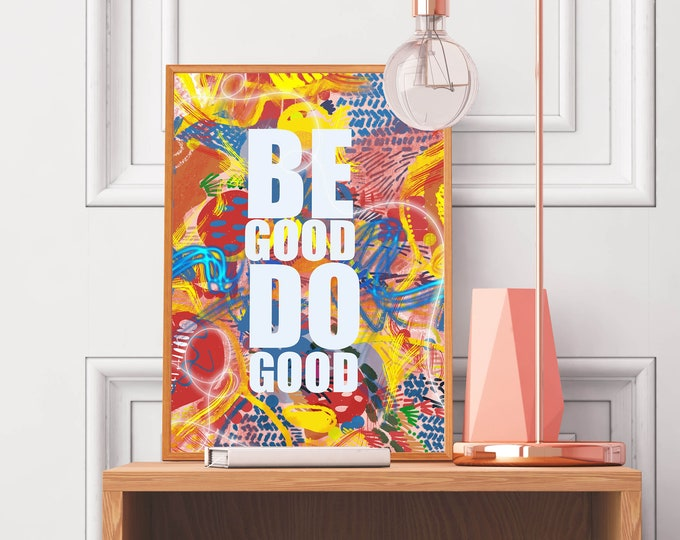 Featured listing image: Be Good Do Good Art Print | Colorful Cubicle Decor | Affirmation Print | Entryway Art