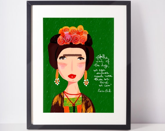 fridita kahlo print  | Inspirational quote | Friendly advice from Frida
