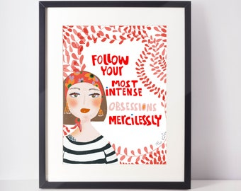 Follow your Most Intense Obsessions Mercilessly | cubicle decor | franz Kafka quote