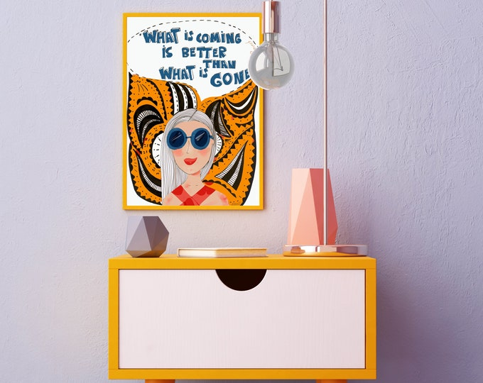 Optimistic Print | What is Coming is Better than What is Gone  | Cubicle Decor Art Print