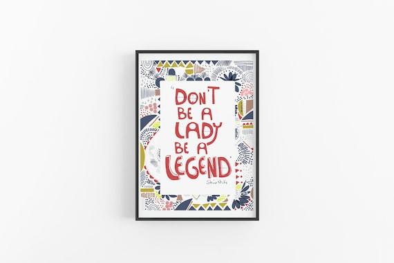 Don't be a lady BE A LEGEND - Stevie Nicks Art Print | Girl Boss Office Art