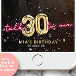 30th birthday snapchat filter for her, Talk 30 to me snapchat filter, Snapchat filter 30th birthday, Dirty 30 Geofilter, Letter Balloons