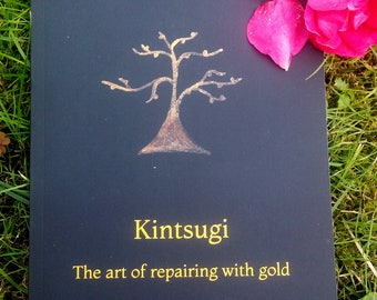 Kintsugi The art of repairing with gold. The book - English Version