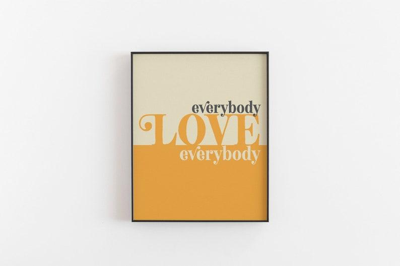 Digital Download Everybody Love Everybody Art Print image 0