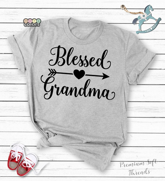Grandma t-shirt women\u2019s t-shirts positive t-shirts, gift for grandma blessed grandma tee