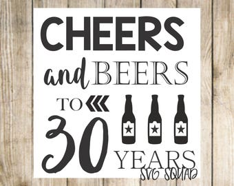 cheers and beers to 30 years - svg