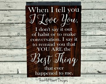 When I Tell You I Love You Sign, Love You Sign, Reclaimed Wood, Wedding Gift, Anniversary Gift, Valentine's Day Gift, Wife Gift, Husband