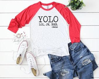9158dea00 YOLO lol jk brb Jesus shirt, Christian Shirt, Bible Verse Shirt, Jesus Shirt,  Hymn Shirt, Faith Shirt, Easter Shirt, Funny Christian Shirt