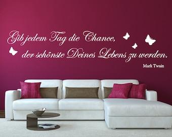 Mark Twain***Gib jedem Tag die Chance der sch/önste deines Lebens zu werden*** Gr/ö/ßen.- Ausrichtung und Farbauswahl Zitat v *NEU* Wandaufkleber Wandtattoo Wandsticker