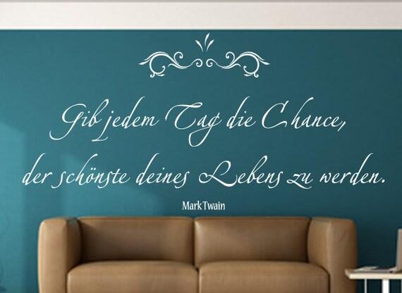 Spruch WANDTATTOO Gib jedem Tag die Chance Zitat Mark Twain Wandaufkleber 12