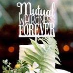 Mutual Weirdness Forever - Cake Topper for Any Occasion, Wedding, Anniversary - Custom, Personalized - Any Color, Glitter, Mirror