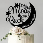 To The Moon and Back - Cake Topper for Wedding, Anniversary - Custom