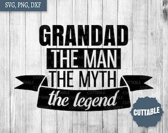 Grandpa Cut File Grandpa The Man The Myth The Legend Cut Etsy