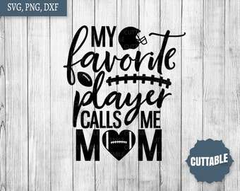 My favorite player calls me Dad cut file football quote | Etsy
