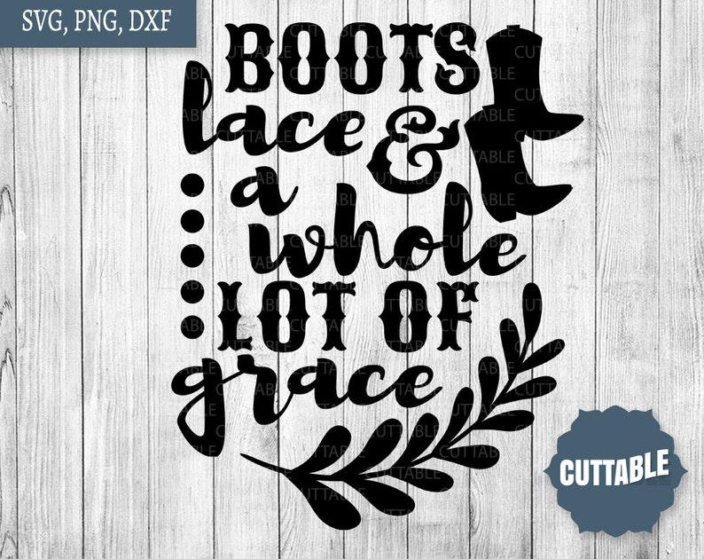 fb504315 Boots Lace and a whole lot of Grace SVG Southern cut file | Etsy