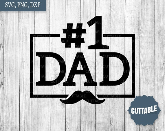 Number One Dad Svg Best Dad Cut File 1 Dad Quote Cut File Etsy