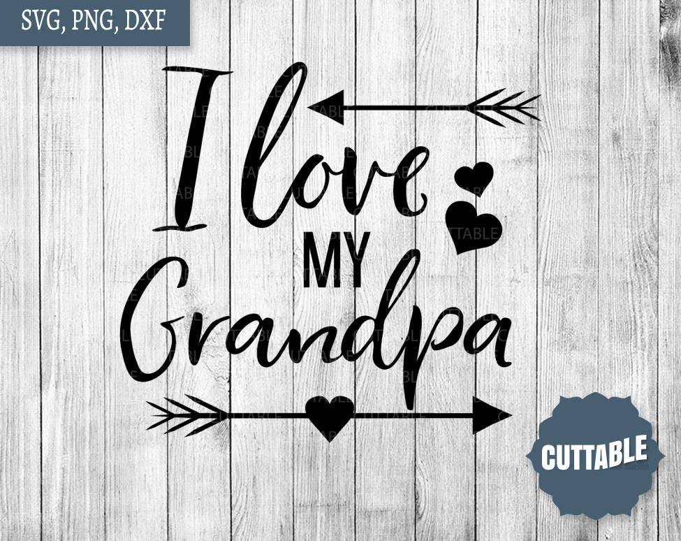 I Love My Grandpa Svg Grandpa Love Svg For Silhouette Etsy Awesome I Love My Grandpa Quotes