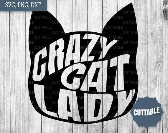 Crazy Cat Lady Cut File Cat Face Quote Svg Cut File Crazy Etsy
