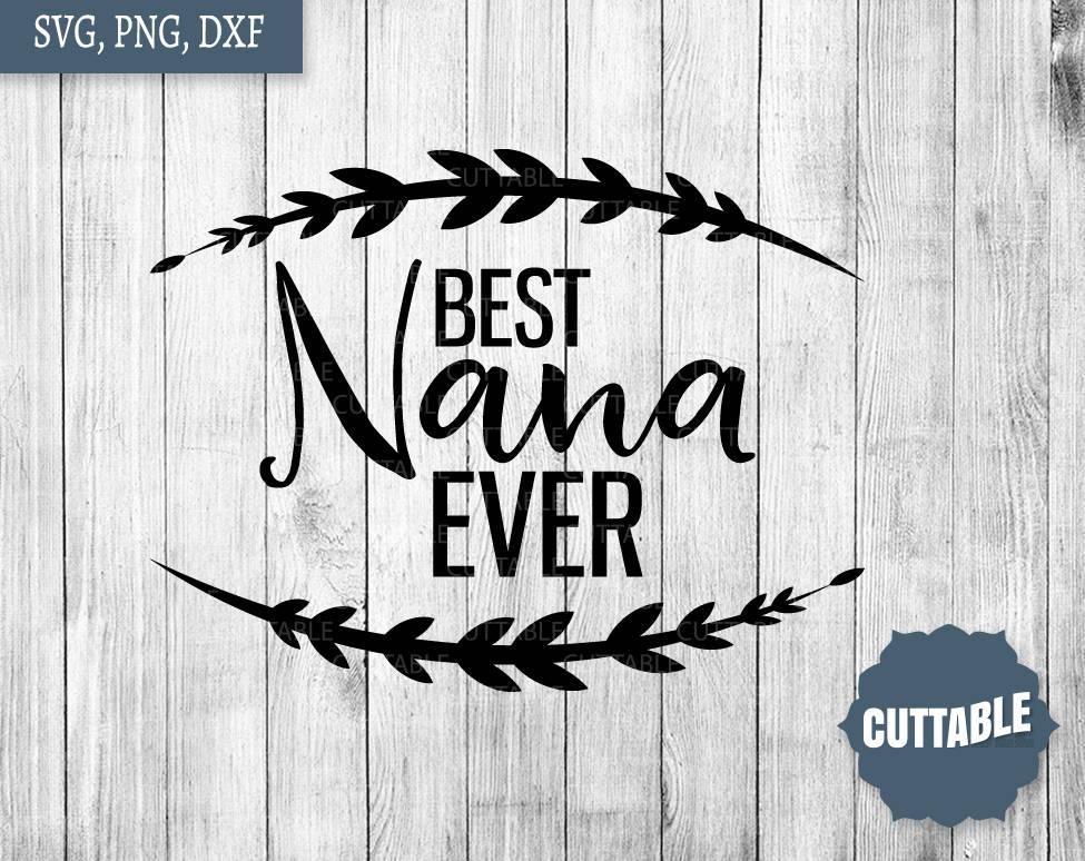 Download Best Nana ever svg nana quote cut file nana svg for | Etsy