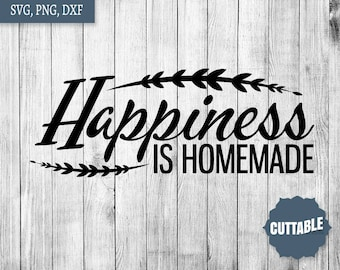 Happiness is homemade cut files, homemade cutting files, kitchen svg, kitchen quote dxf, personal and commercial use, cut file for kitchens