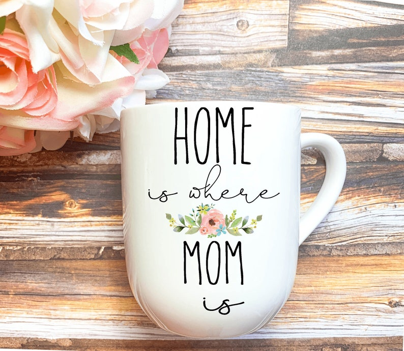 Home is Where Mom Is mug