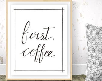 Hand lettering, brush lettering, hand lettering print, quote, coffee, calligraphy, modern calligraphy, brush font, caffeine